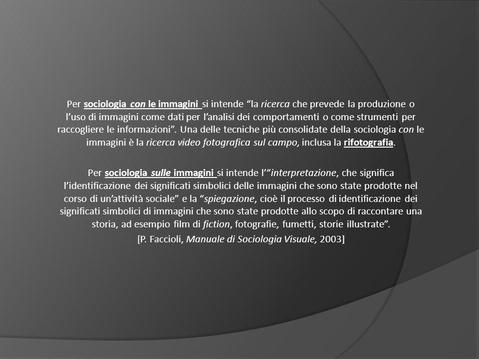[P. Faccioli, Manuale di Sociologia Visuale, 2003]